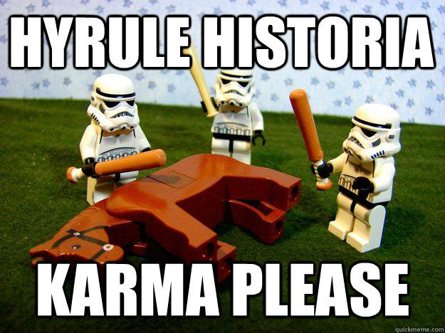 Hyrule Historia karma please - Hyrule Historia karma please  Beating Dead Horse Stormtroopers