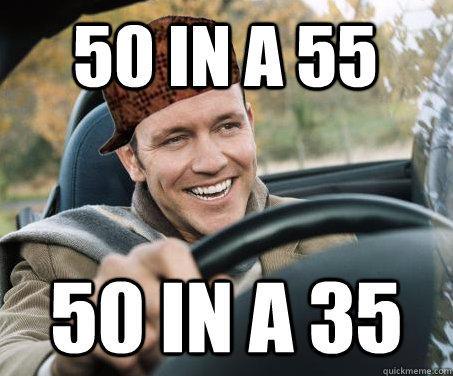 50 in a 55 50 in a 35  SCUMBAG DRIVER