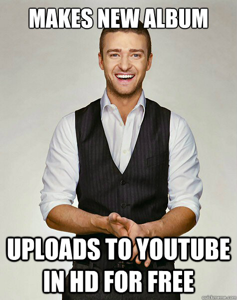 Makes new album Uploads to youtube in hd for free - Makes new album Uploads to youtube in hd for free  Good Guy Justin Timberlake