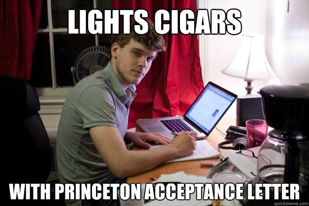 lights cigars with princeton acceptance letter