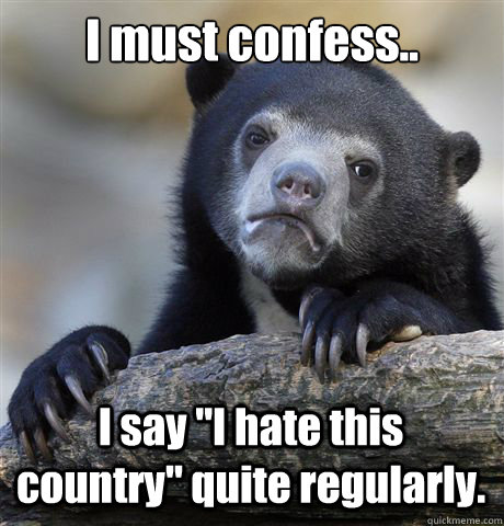 I must confess.. I say