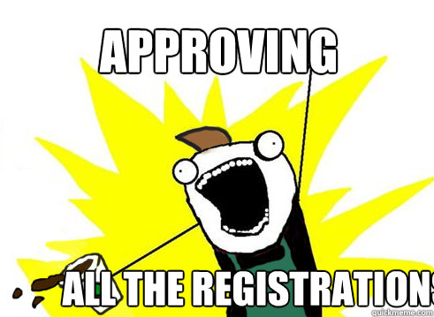APPROVING ALL THE REGISTRATIONS  ALL THE COFFEE