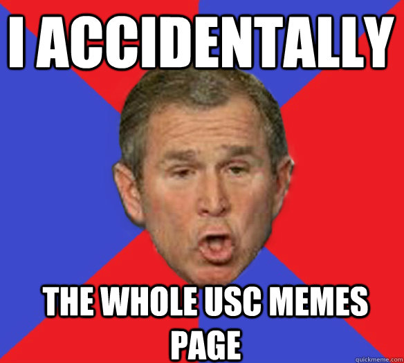 I accidentally the whole USC Memes page