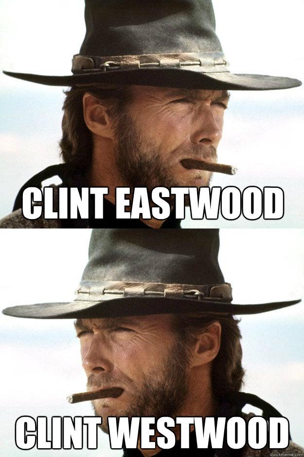 Clint Eastwood Clint Westwood