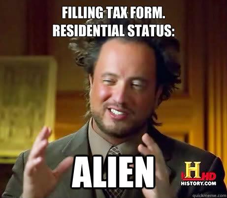 Filling tax form. Residential status: Alien - Filling tax form. Residential status: Alien  History Channel Guy