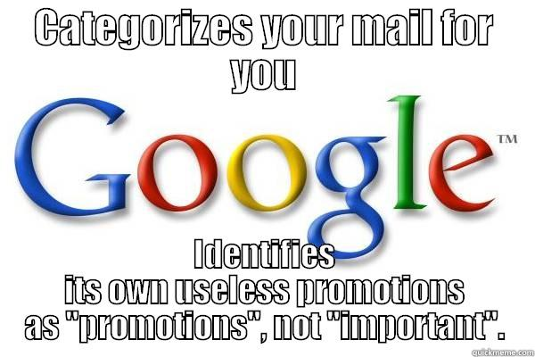 CATEGORIZES YOUR MAIL FOR YOU IDENTIFIES ITS OWN USELESS PROMOTIONS AS