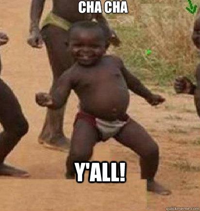 cha cha  y'all! - cha cha  y'all!  dancing african baby