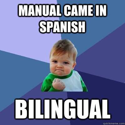 manual came in spanish bilingual - manual came in spanish bilingual  Success Kid