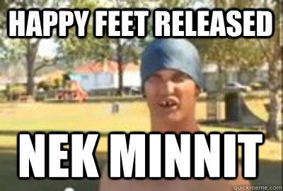 Happy feet released nek minnit nek minnit Caption 4 goes here