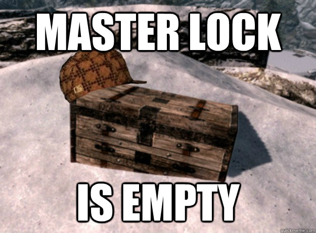 Master lock is empty - Master lock is empty  Scumbag Treasure