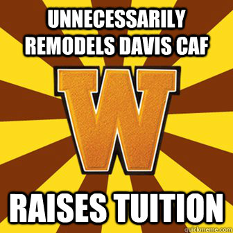 unnecessarily remodels davis caf raises tuition