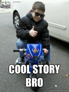 COOL STORY BRO  COOL STORY BRO