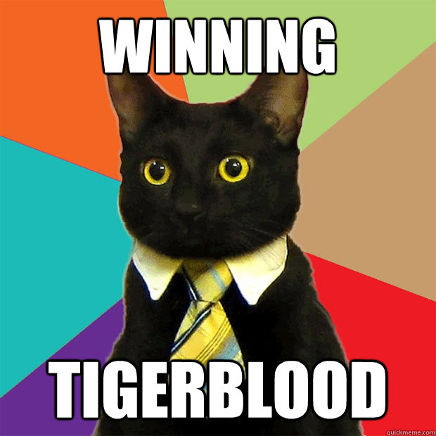 WINNING TigerBlood - WINNING TigerBlood  Business Cat