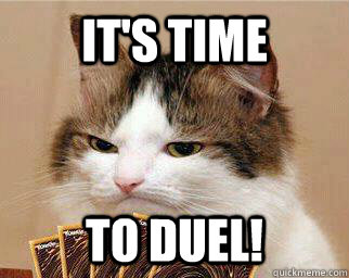 It's time to DUEL! - It's time to DUEL!  Yugi-Cat