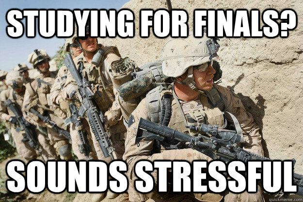 STUDYING for finals? Sounds stressful - STUDYING for finals? Sounds stressful  Whiny College Student
