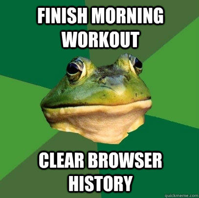 finish morning workout Clear browser history - finish morning workout Clear browser history  Foul Bachelor Frog