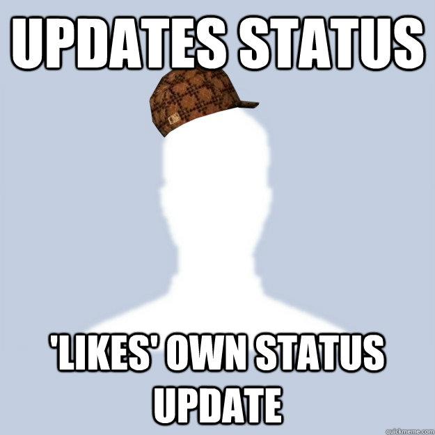 updates status 'likes' own status update