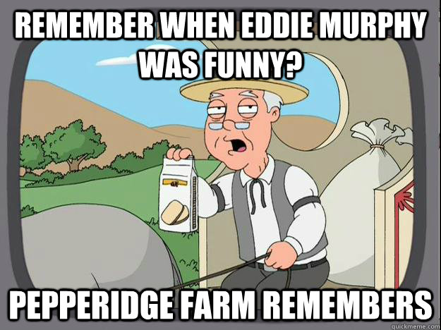 remember when eddie murphy was funny? Pepperidge Farm Remembers   Pepperidge Farm