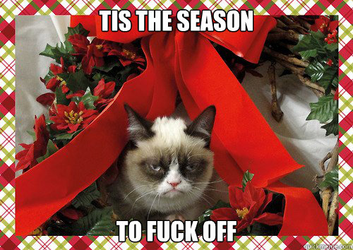 tis the season to fuck off - tis the season to fuck off  A Grumpy Cat Christmas