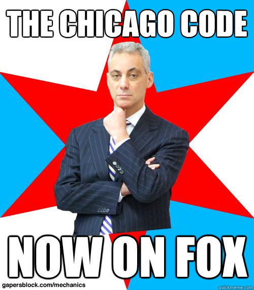THE CHICAGO CODE NOW ON FOX - THE CHICAGO CODE NOW ON FOX  Mayor Emanuel