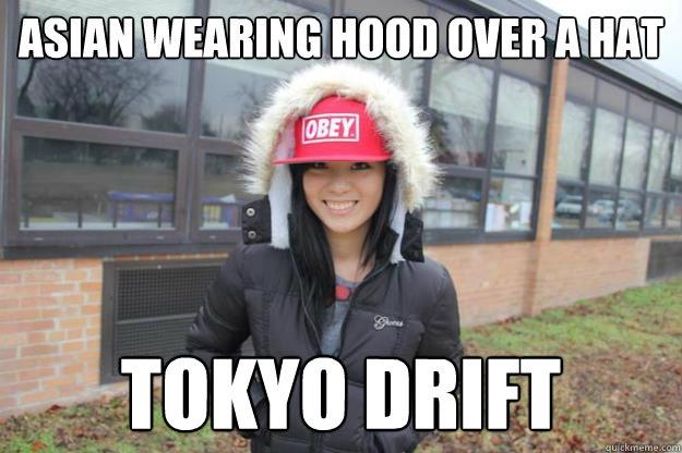 Asian wearing hood over a hat Tokyo Drift