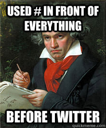 Used # in front of everything before Twitter - Used # in front of everything before Twitter  Misc