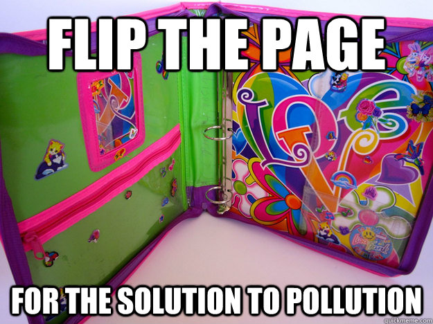 Flip the page for the solution to pollution - Flip the page for the solution to pollution  Misc
