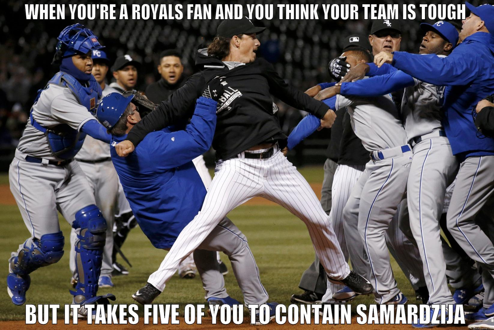WHEN YOU'RE A ROYALS FAN AND YOU THINK YOUR TEAM IS TOUGH BUT IT TAKES FIVE OF YOU TO CONTAIN SAMARDZIJA Misc
