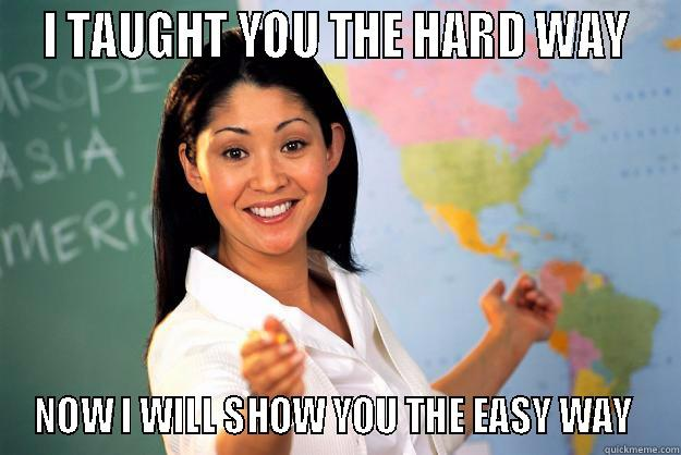 The way i taught you