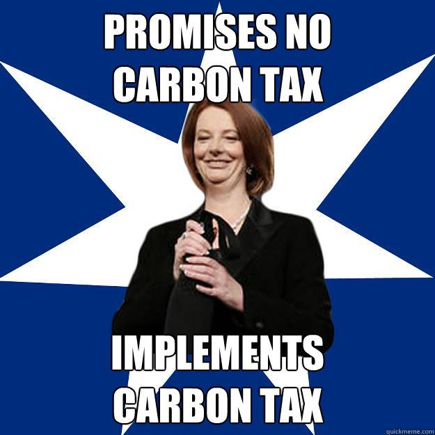 Promises No  Carbon Tax implements  carbon tax