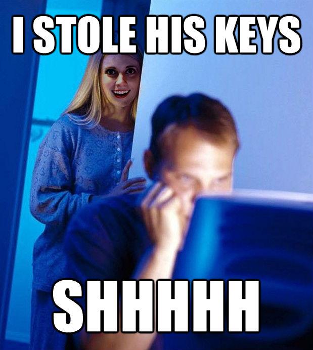 I STOLE HIS KEYS SHHHHH - I STOLE HIS KEYS SHHHHH  untitled meme