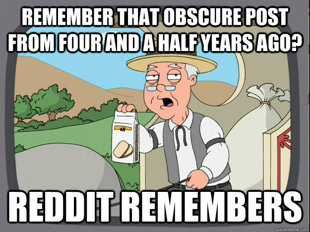 Remember that obscure post from four and a half years ago? Reddit remembers