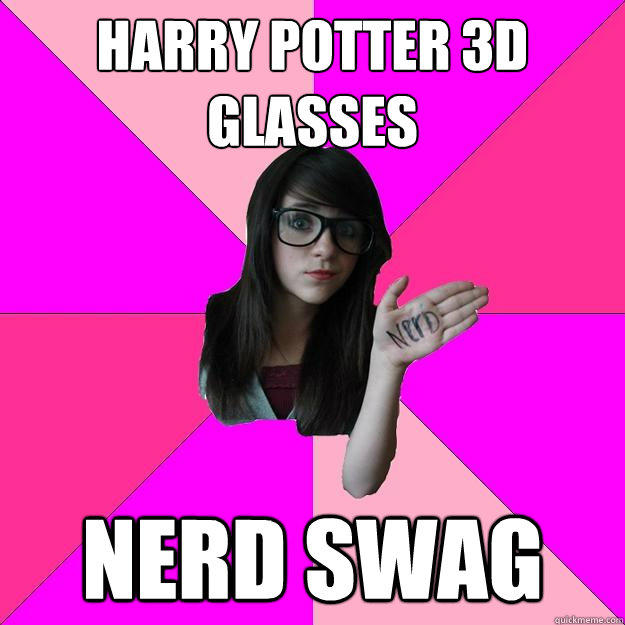 Harry Potter 3D glasses Nerd Swag - Harry Potter 3D glasses Nerd Swag  Idiot Nerd Girl
