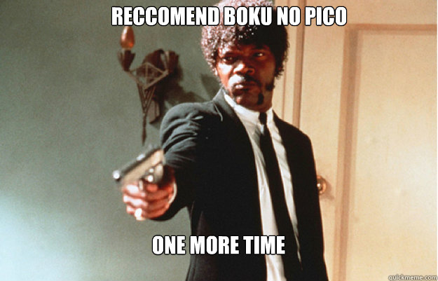 reccomend boku no pico one more time