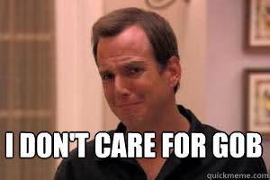 I don't care for gob