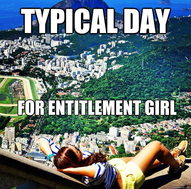 typical day for entitlement girl