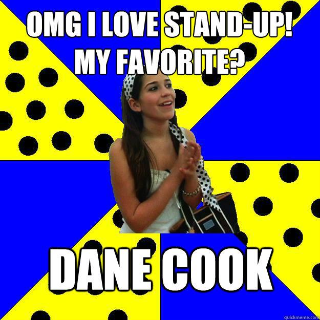 omg i love stand-up!  my favorite? DANE COOK - omg i love stand-up!  my favorite? DANE COOK  Sheltered Suburban Kid
