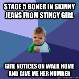 Stage 5 boner in skinny jeans from stingy girl Girl notices on walk home and give me her number