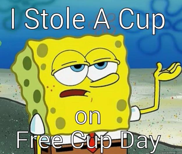 I STOLE A CUP ON FREE CUP DAY How tough am I