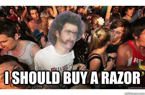 I Should buy a razor -  I Should buy a razor  Sudden Clarity Kesner
