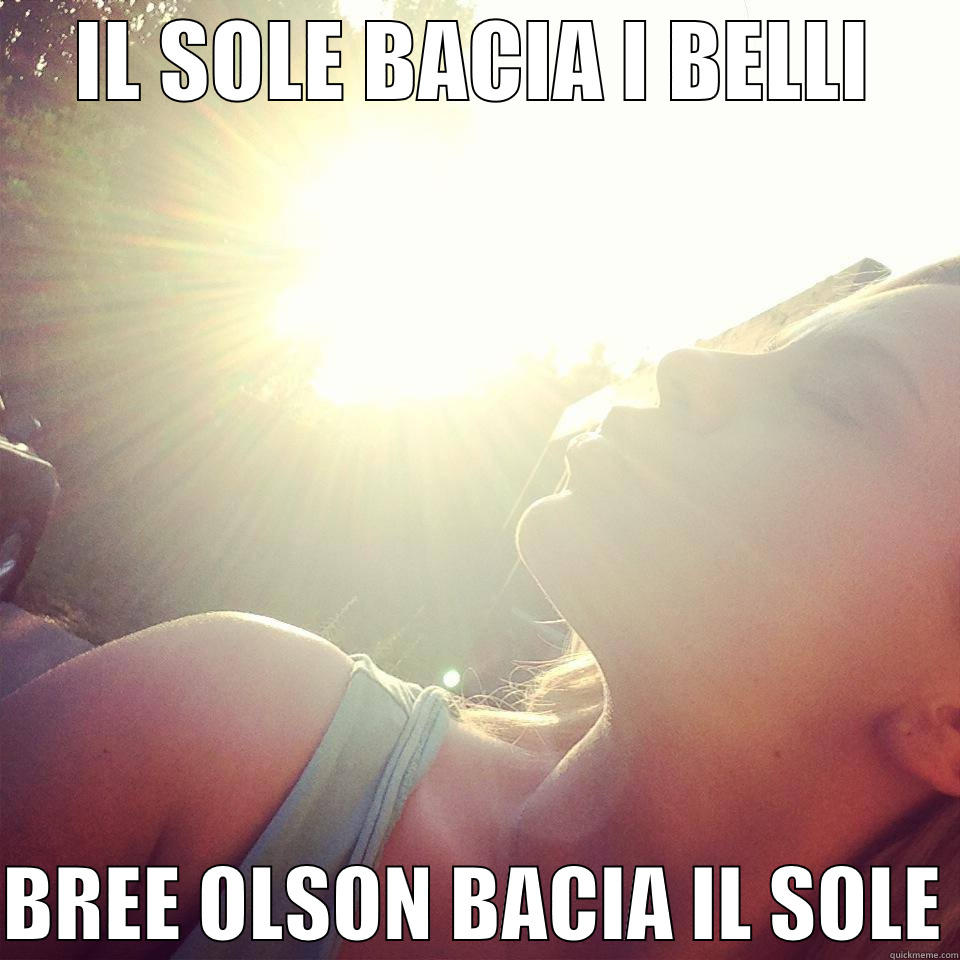 IL SOLE BACIA I BELLI  BREE OLSON BACIA IL SOLE Misc