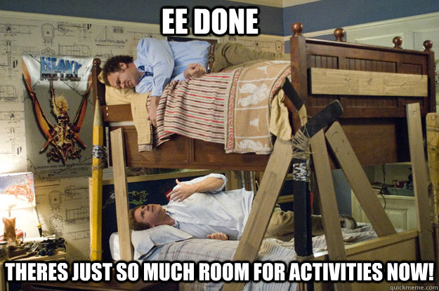 Theres just so much room for activities now! EE DONE