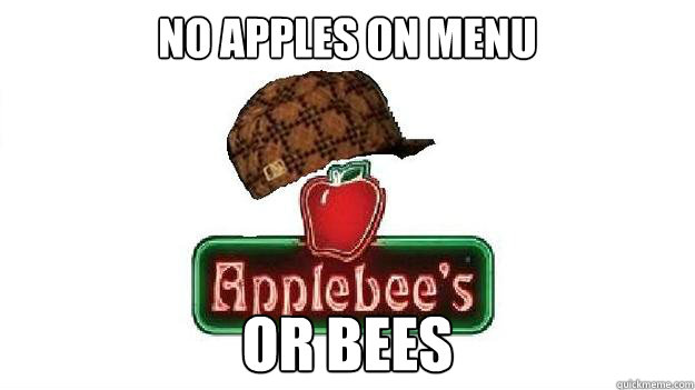 no apples on menu or bees