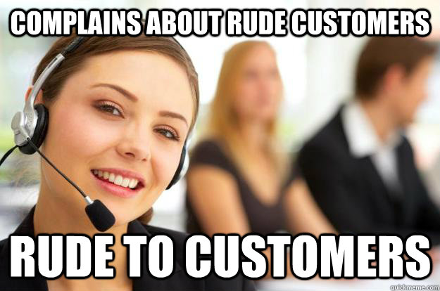 complains about rude customers rude to customers  Call Center Agent