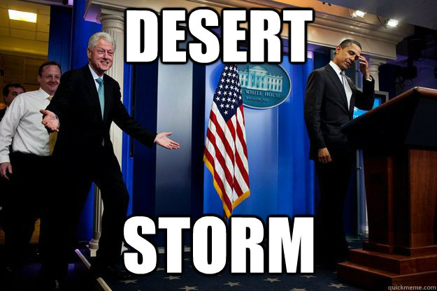 Desert Storm  Inappropriate Timing Bill Clinton