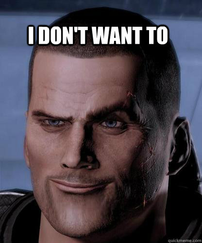 I don't want to  Creepy Shepard