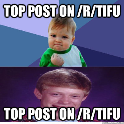 Top post on /r/tifu top post on /r/tifu - Top post on /r/tifu top post on /r/tifu  Success Kid and Bad Luck Brian