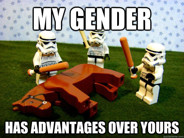 my gender has advantages over yours - my gender has advantages over yours  Misc