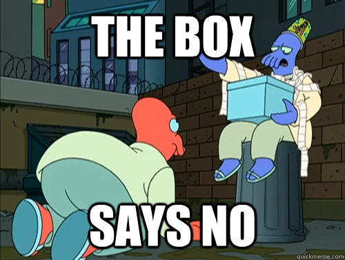 The box says no - The box says no  Misc
