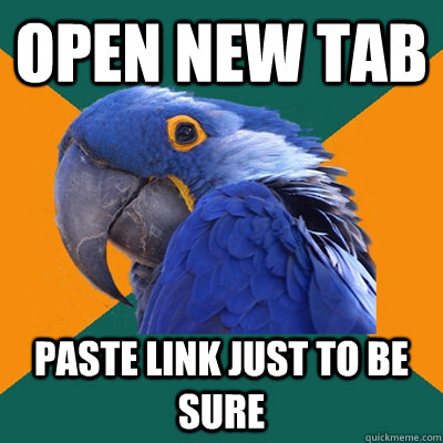 open new tab paste link just to be sure paranoid parrot quickmeme. Black Bedroom Furniture Sets. Home Design Ideas